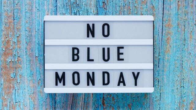Blue Monday : pas de raison de déprimer cette année !